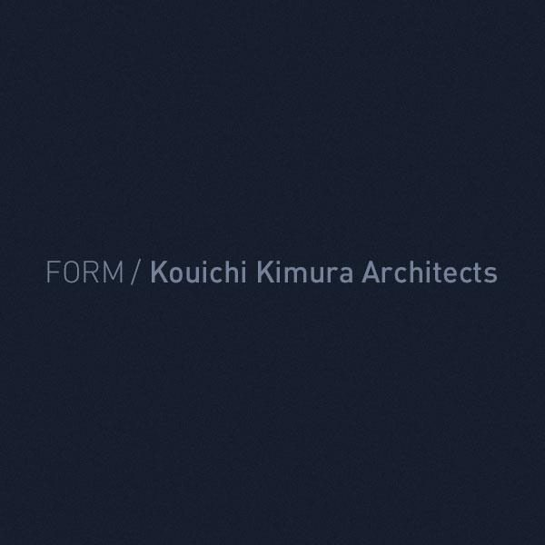 FORM / Kouichi Kimura Architects WEB